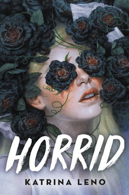 Horrid by Katrina Leno - Book Cover | 15 YA Books Out In September 2020