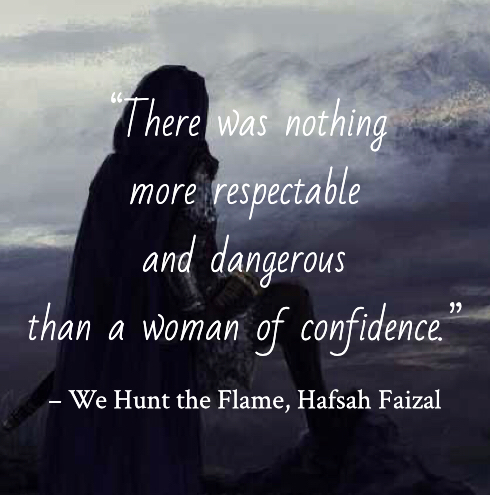 Quote from We Hunt the Flame by Hafsah Faizal. Edited by Lourdes Montes for Two Arts in a World. Charleston, Sc.
