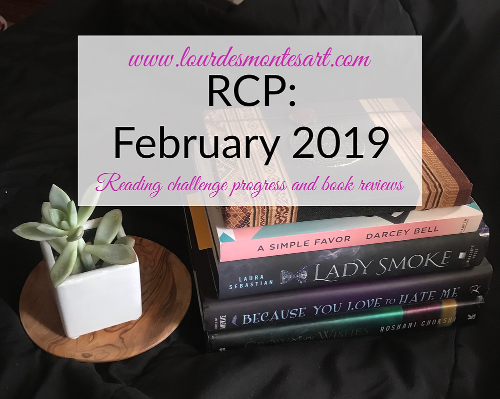 Reading Challenge Progress (RCP): February 2019. Books reviews and opinions by Lourdes Montes.