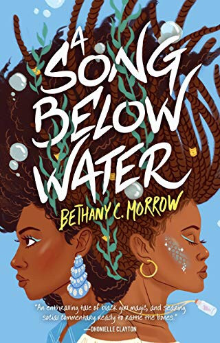 A Song Below Water by Bethany C. Morrow - Book Cover. 18 YA Books Coming out June 2020