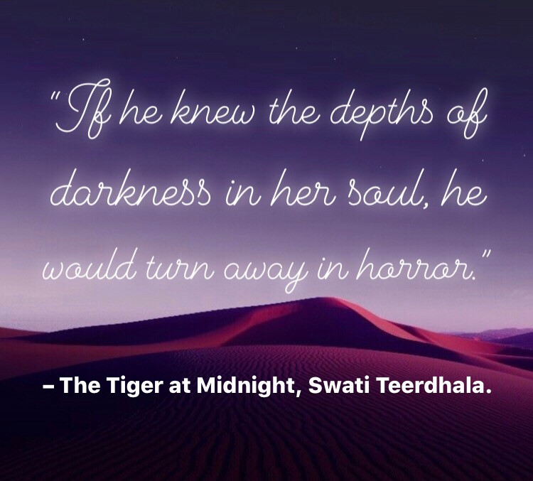 Quote from The Tiger at Midnight by Swati Teerdhala. Edited by Lourdes Montes for Two Arts in a World, 2019.