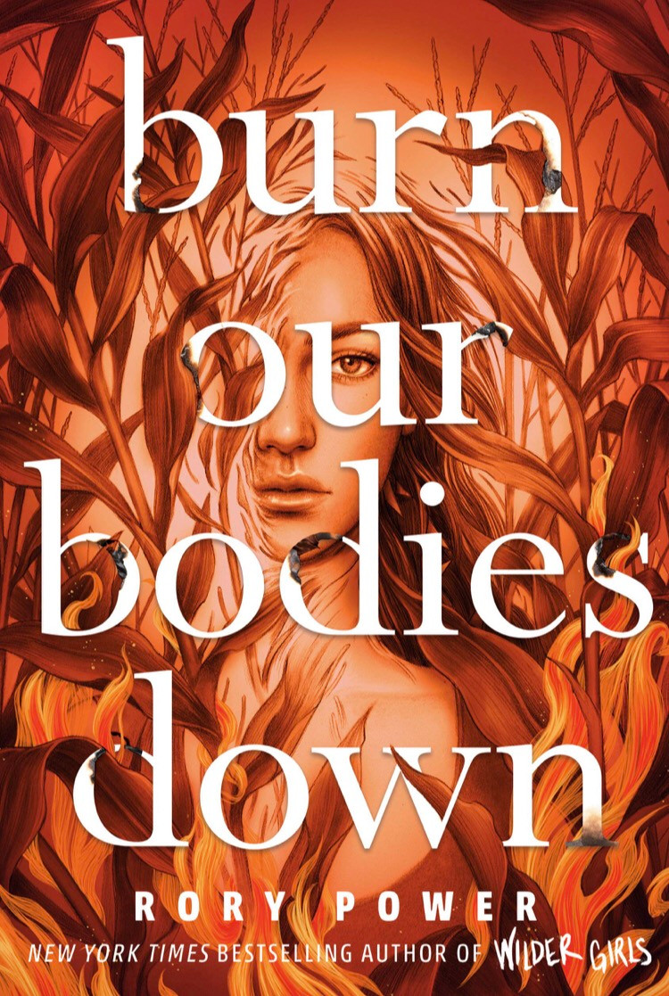 Burn Our Bodies Down by Rory Power - YA Books Out in July 2020, curated by Lourdes Montes