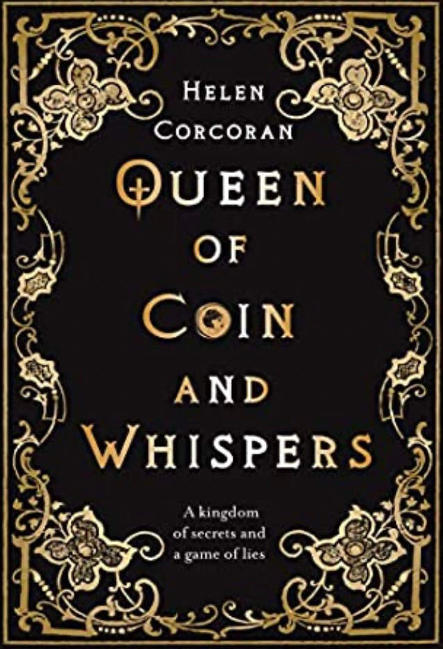 Cover of Queen of Coin and Whisper by Helen Corcoran. Young Adult Books Coming Out April 2020, curated by Lourdes Montes