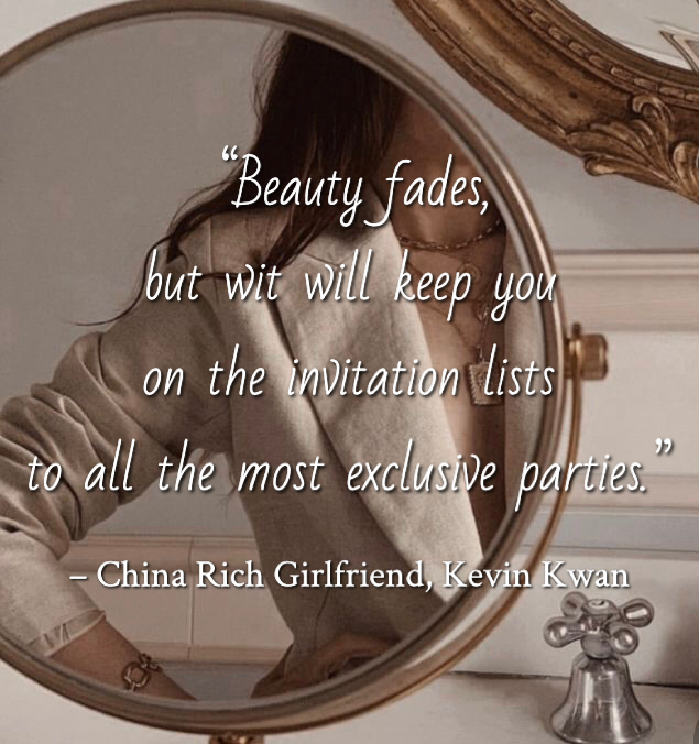 Quote from China Rich Girlfriend by Kevin Kwan. Edited by Lourdes Montes for Two Arts in a World. Contemporary Fiction. Charleston, Sc.