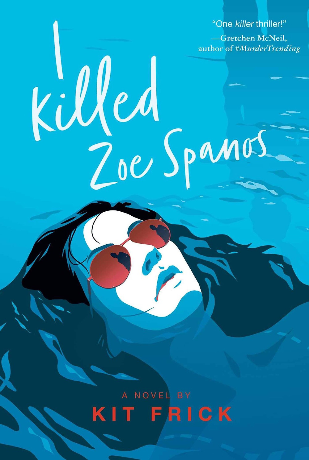 I Killed Zoe Spanos by Kit Frick - Book Cover | 18 YA Books Out In June 2020