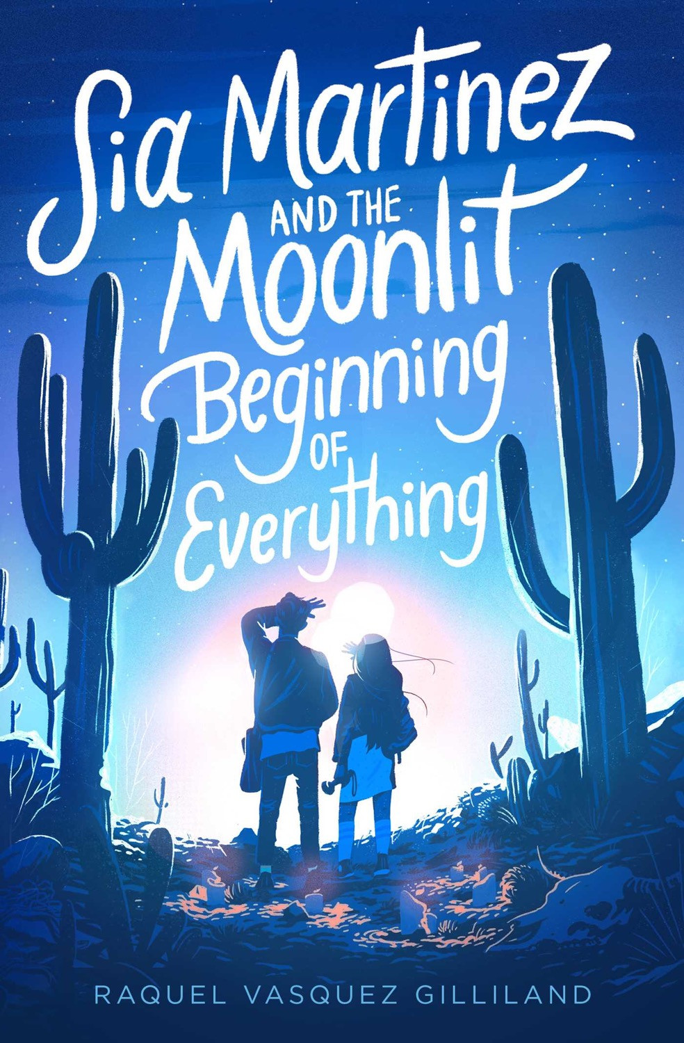 Sia Martinez and the Moonlit Beginning of Everything by Raquel Vasquez Gilliland - Book Cover | 13 YA Books Out In August 2020