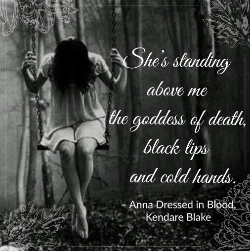 Quote from Anna Dressed in Blood by Kendare Blake. Edited by Lourdes Montes. Two Arts in a World. September, 2019