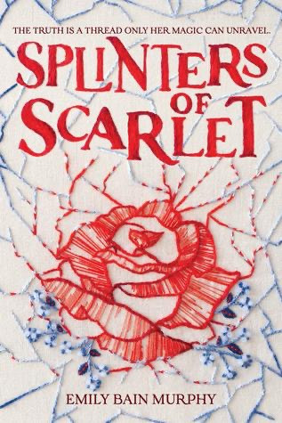 Splinters of Scarlet by Emily Bain Murphy - YA Books Out in July 2020, curated by Lourdes Montes