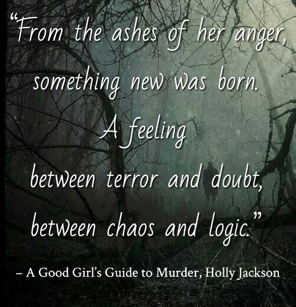 Quote from A Good Girl's Guide to Murder by Holly Jackson. Edited by Lourdes Montes for Two Arts in a World. Young Adult Books - Contemporary. Mystery, Thriller.