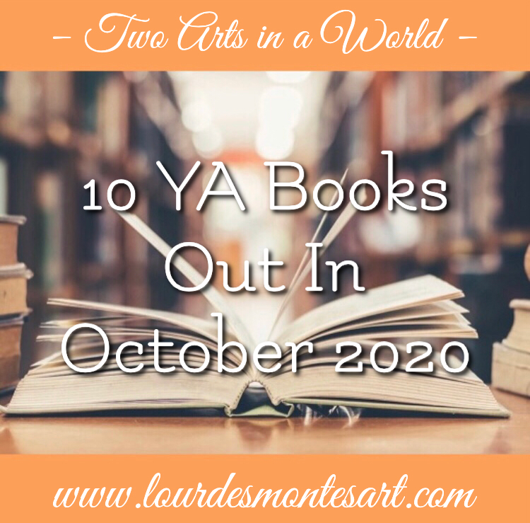 10 YA Books Out in October 2020, curated by Lourdes Montes. Two Arts in a World - Charleston, SC