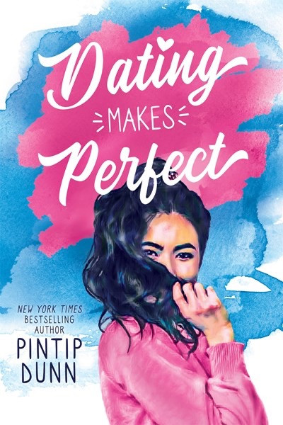 Dating Makes Perfect by Pintip Dunn - Book Cover | 13 YA Books Out In August 2020