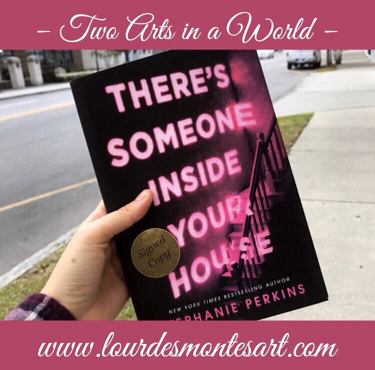Book Review of Stephanie Perkins' There's Someone Inside Your House by Lourdes Montes. Two Arts in a World, December, 2019