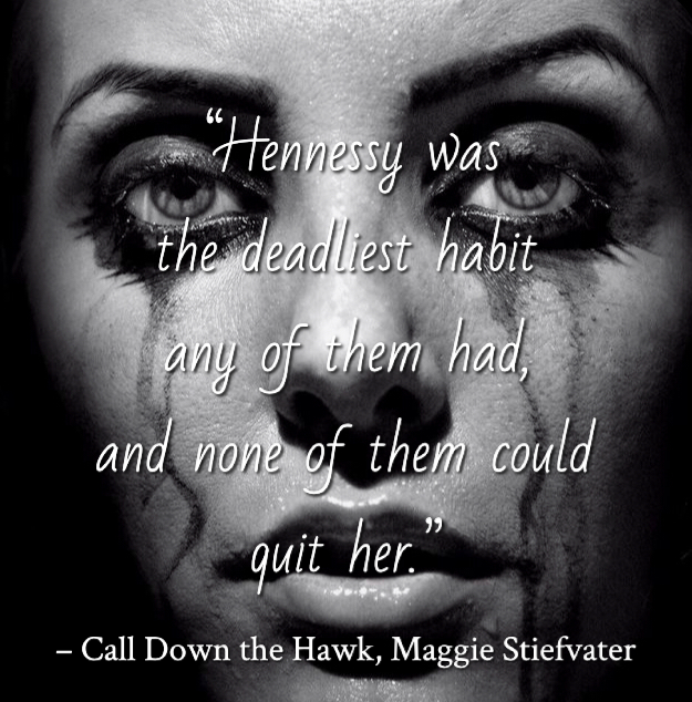 Quote from Call Down the Hawk by Maggie Stiefvater. Edited by Lourdes Montes for Two Arts in a World. Charleston, Sc.