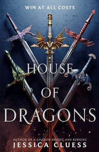 House of Dragons by Jessica Cluess. Book Cover. May YA Releases 2020. Two Arts in a World.