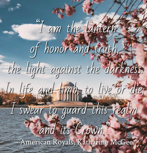 Quote from American Royals by Katharine McGee. Edited by Lourdes Montes for Two Arts in a World. Charleston, Sc.
