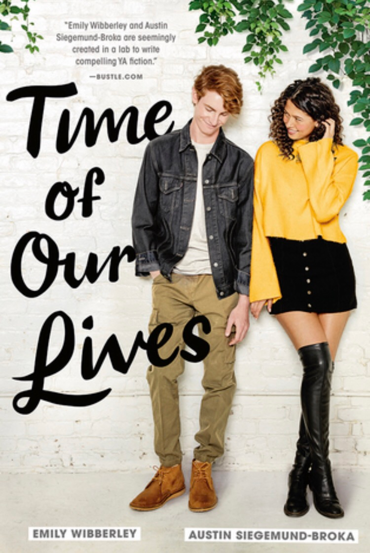 Cover of Time of Our Lives by Emily Wibberley &  Austin Siegemund-Broka. Young Adult Books Coming Out April 2020, curated by Lourdes Montes