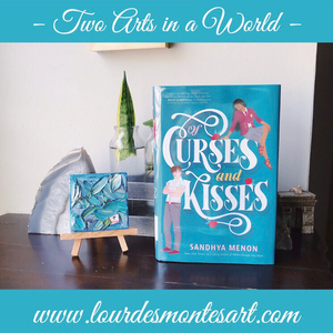 Book Review of Sandhya Menon's OF Curses and Kisses by Lourdes Montes | Two Arts in a World - Literature Blog  | April, 2020.