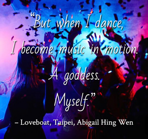 Quote from Loveboat, Taipei by Abigail Hing Wen. Edited by Lourdes Montes for Two Arts in a World. Charleston, Sc.