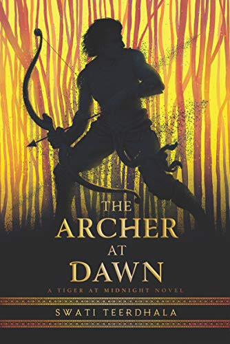 The Archer at Dawn by Swati Teerdhala. Book Cover. May YA Releases 2020. Two Arts in a World.