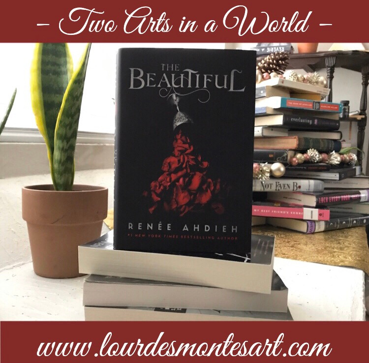Book Review of Renee Ahdieh's The Beautiful  by Lourdes Montes | Two Arts in a World | December, 2019.