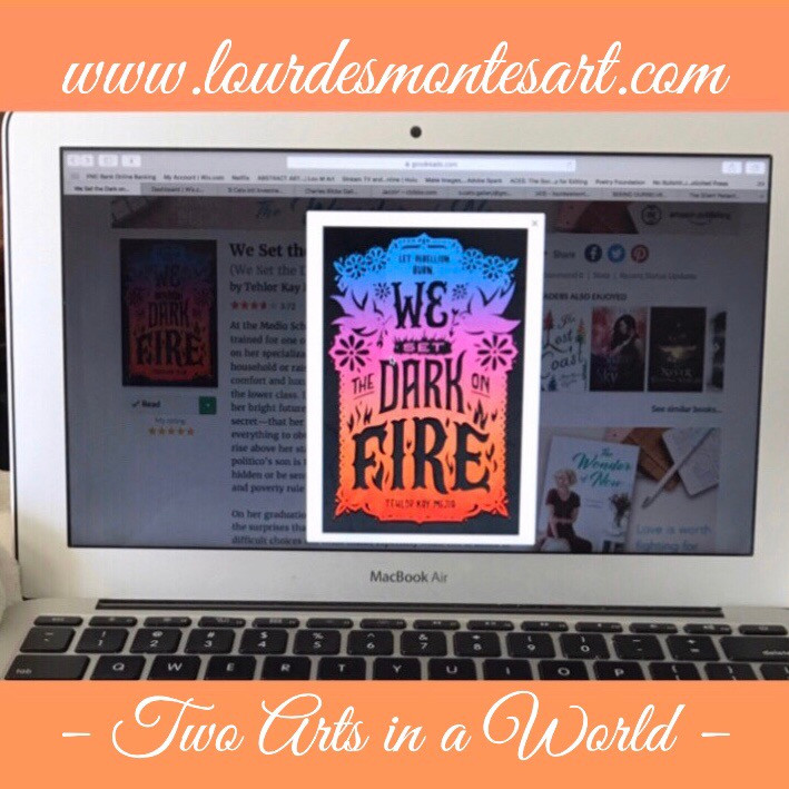 Book Review: We Set the Dark on Fire by Tehlow Kay Mejia. Review Written by Lourdes Montes for Two Arts in a World.