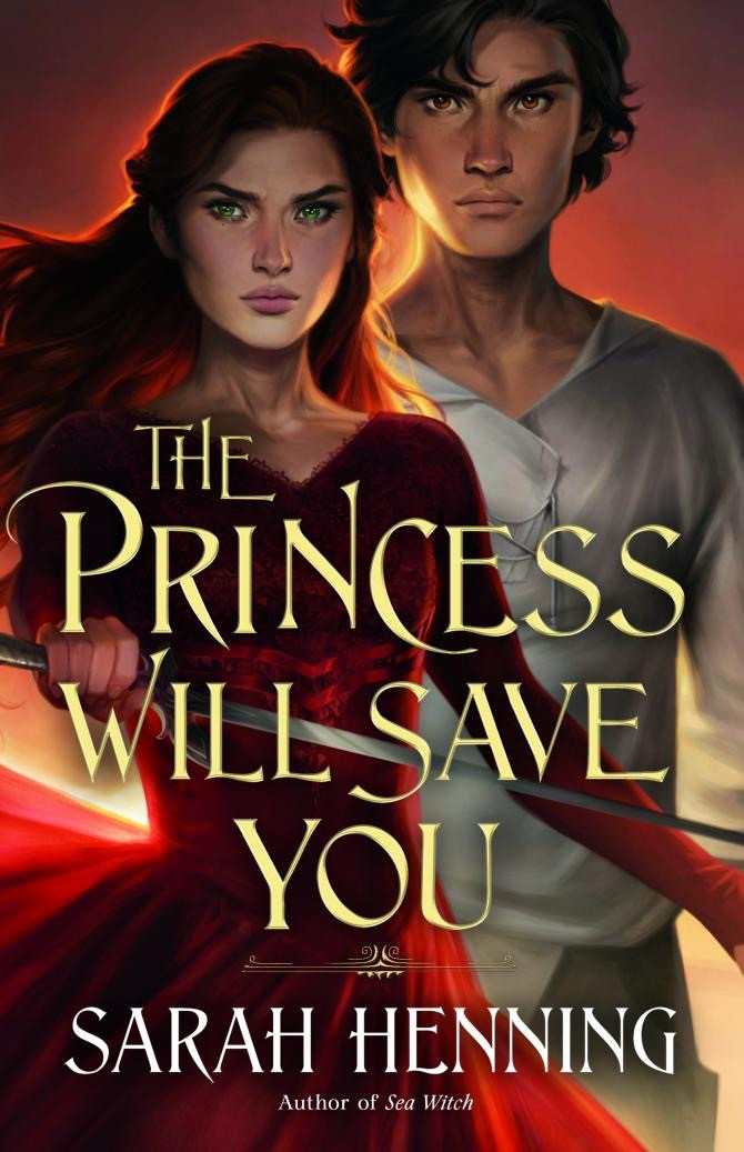The Princess Will Save You by Sarah Henning - YA Books Out in July 2020, curated by Lourdes Montes