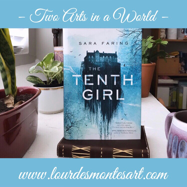 Book Review of Sara Faring's The Tenth Girl by Lourdes Montes | Two Arts in a World | March, 2020.
