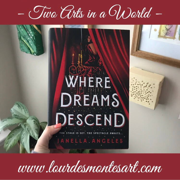 Book Review of Janella Angeles' Where Dreams Descend by Lourdes Montes | Two Arts in a World - Literature Blog  | November, 2020
