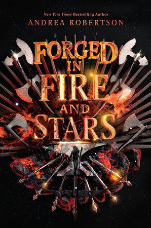 Forged in Fire and Stars by Andrea Robertson. Book cover. May releases 2020. Two Arts in a World.