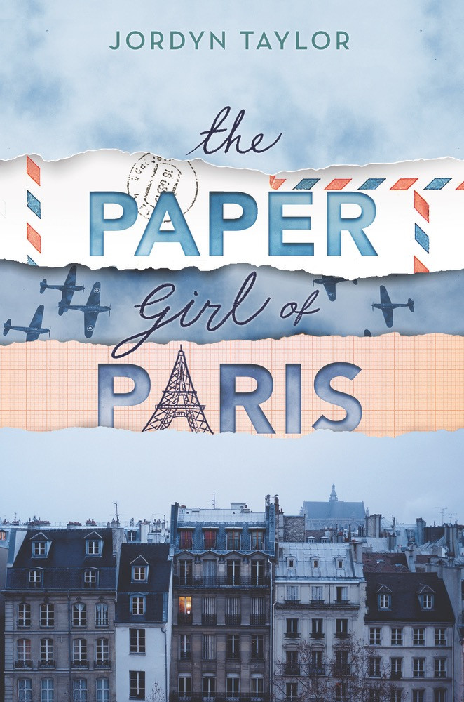 The Paper Girl of Paris by Jordyn Taylor. Book Cover. May YA Releases 2020. Two Arts in a World.