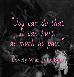 Quote from Lovely War Julie Berry. Edited by Lourdes A. Montes, for the blog Two Arts in a World.