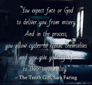 Quote from The Tenth Girl by Sara Faring. Edited by Lourdes Montes for Two Arts in a World. Young Adult Quotes Charleston, Sc.