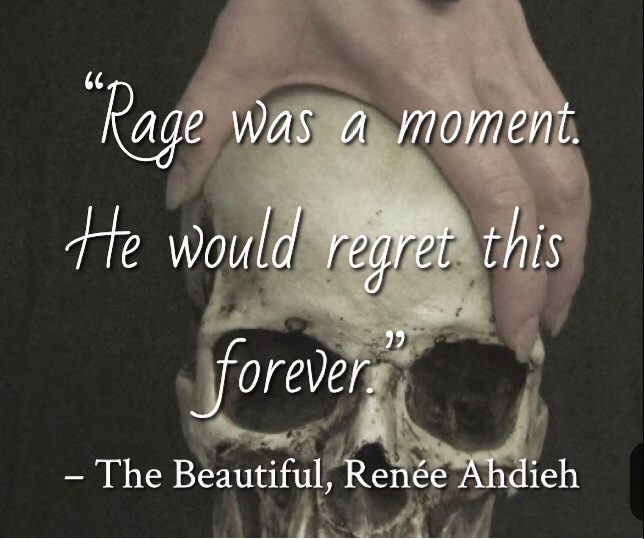 Quote from The Beautiful by Renee Ahdieh. Edited by Lourdes Montes for Two Arts in a World. Charleston, Sc.