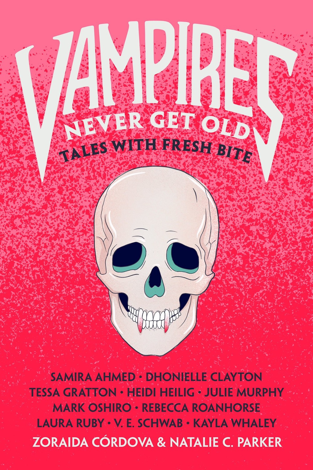 Vampires Never Get Old Ed. by Zoraida Cordova & Emily C. Parker - Book Cover   15 YA Books Out In September 2020
