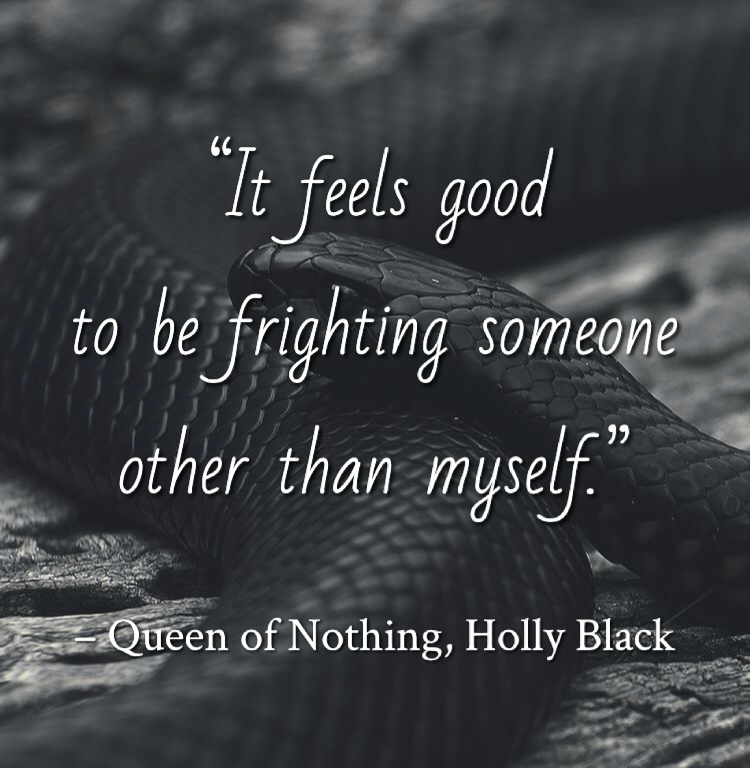 Quote from The Queen of Nothing by Holly Black. Edited by Lourdes Montes for Two Arts in a World. Charleston, Sc.