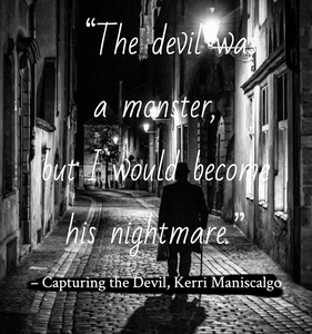 Quote from Capturing the Devil by Kerri Maniscalgo. Edited by Lourdes Montes for Two Arts in a World. Charleston, Sc.