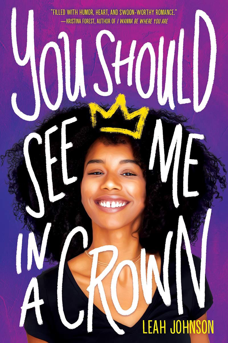 You Should See Me In a Crown by Leah Johnson - Book Cover | 18 YA Books Out In June 2020