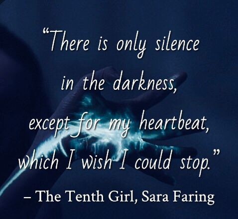 Quote from The Tenth Girl by Sara Faring. Edited by Lourdes Montes for Two Arts in a World. Young Adult Books. Charleston, Sc.