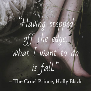 Quote from The Cruel Prince t by Holly Black. Edited by Lourdes Montes for Two Arts in a World. Charleston, Sc.