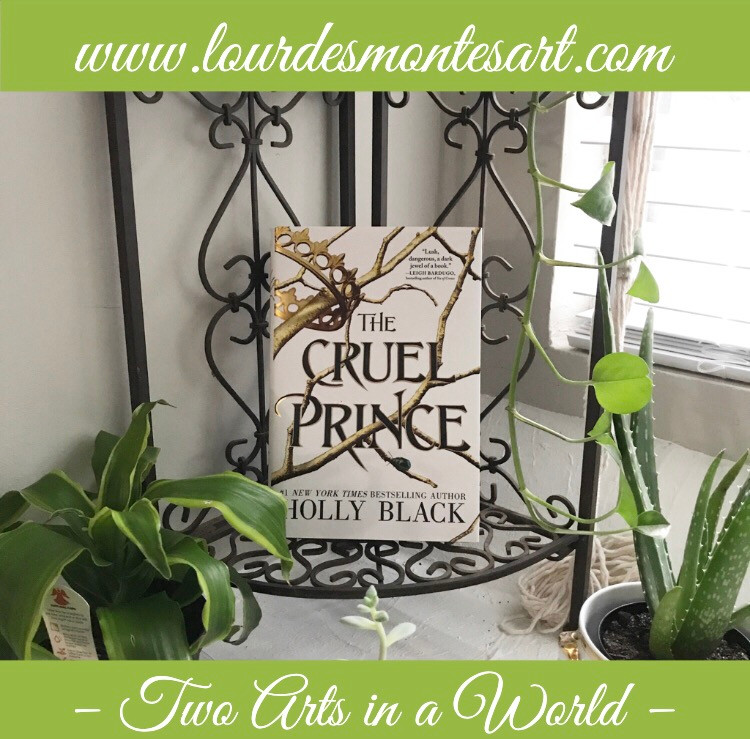 Book Review of Holly Black's The Cruel Prince by Lourdes Montes. Two Arts in a World, October, 2019.