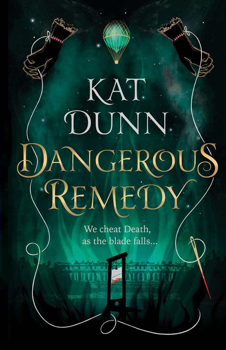 Dangerous Remedy by Kat Dunn. Book cover. May releases 2020. Two Arts in a World