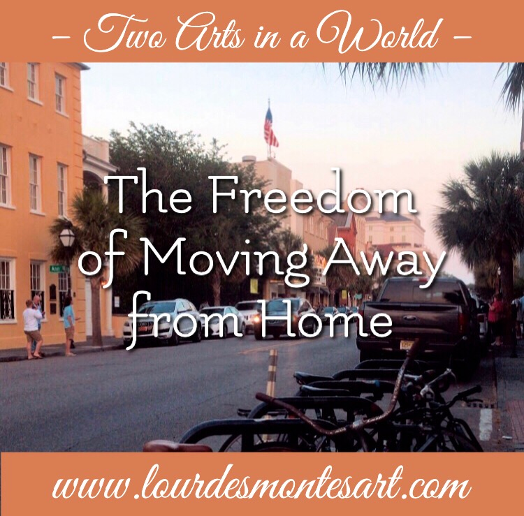 The Freedom of Moving Away from Home | Two Arts in a World | May 2020 | Charleston, Sc.