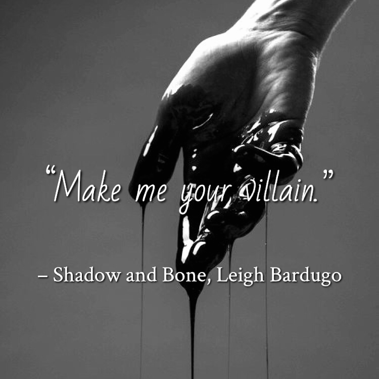Quote from Shadow and Bone by Leigh Bardugo. Edited by Lourdes Montes for Two Arts in a World. Charleston, Sc.