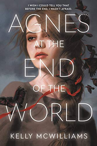 Agnes and the End of the World by Kelly McWilliams - Book Cover | 18 YA Books Out In June 2020