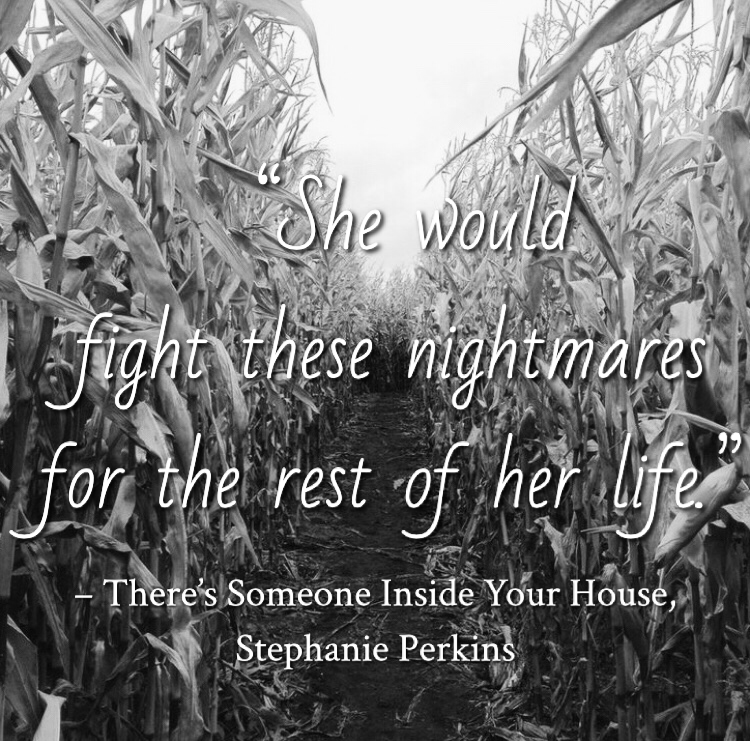 Quote from There's Someone Inside Your House by Stephanie Perkins. Edited by Lourdes Montes for Two Arts in a World. Charleston, Sc.