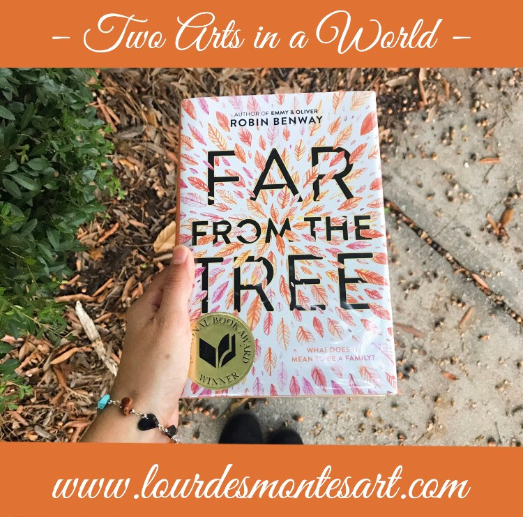 Book Review of Robin Benway's Far From the Tree by Lourdes Montes | Two Arts in a World - Literature Blog  | October, 2020