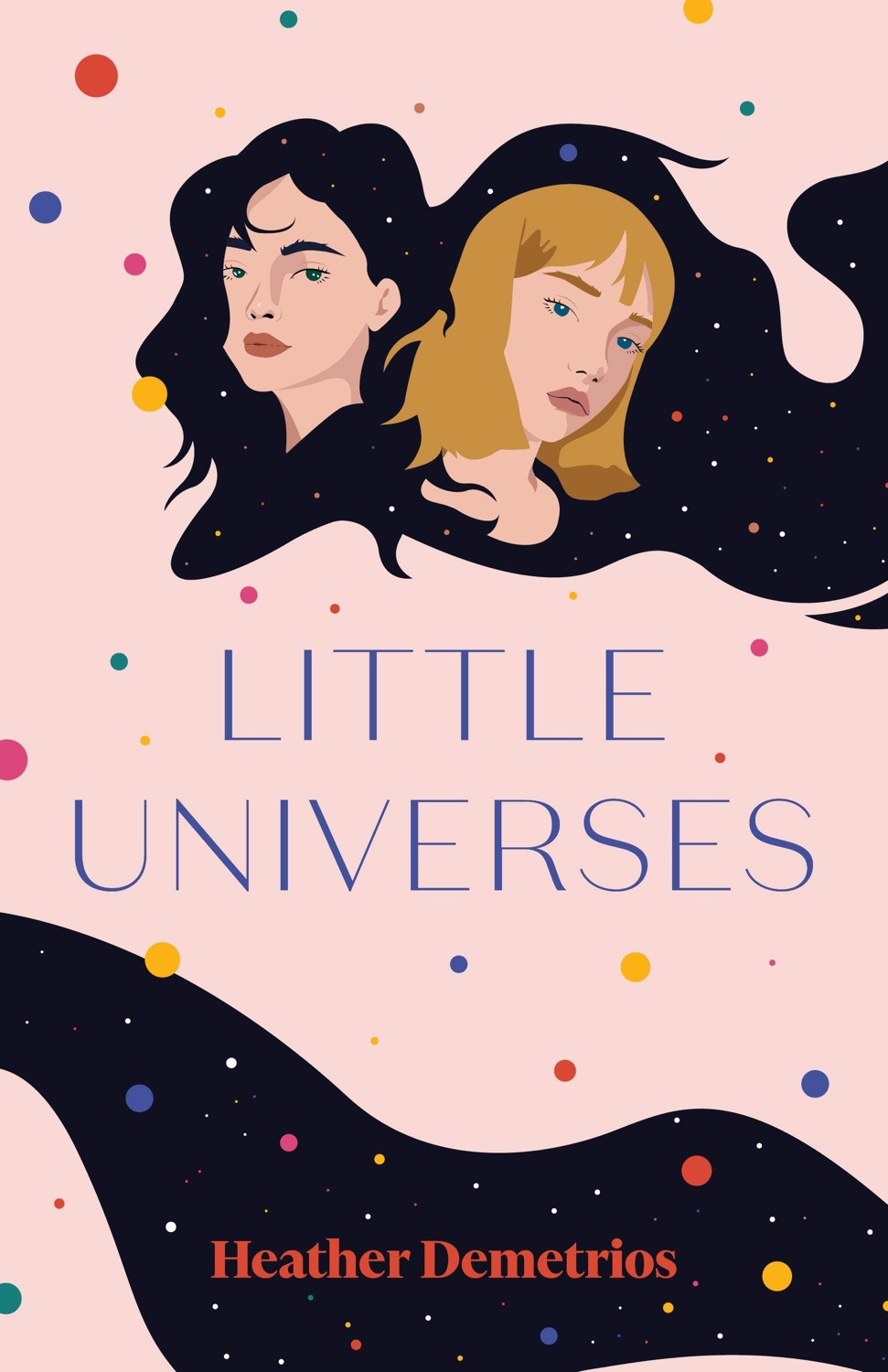 Cover of Little Universes by Heather Demetrios. Young Adult Books Coming Out April 2020, curated by Lourdes Montes