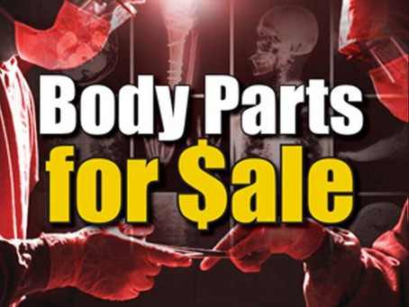WARNING: GRAPHIC! Faked Covid Deaths to Harvest Valuable Organs Sold on the Black Market