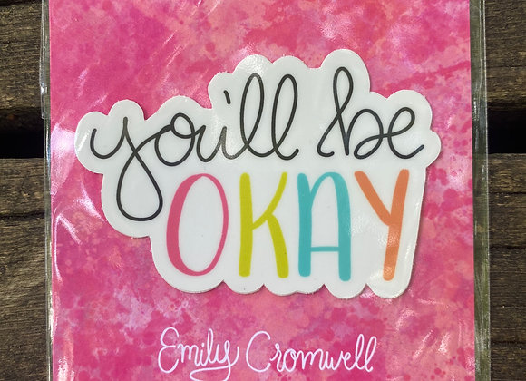 You'll be okay sticker