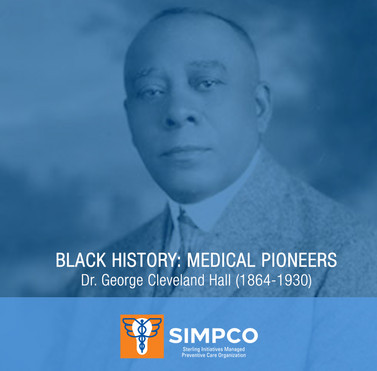 MEDICAL PIONEERS: Dr. George Cleveland Hall